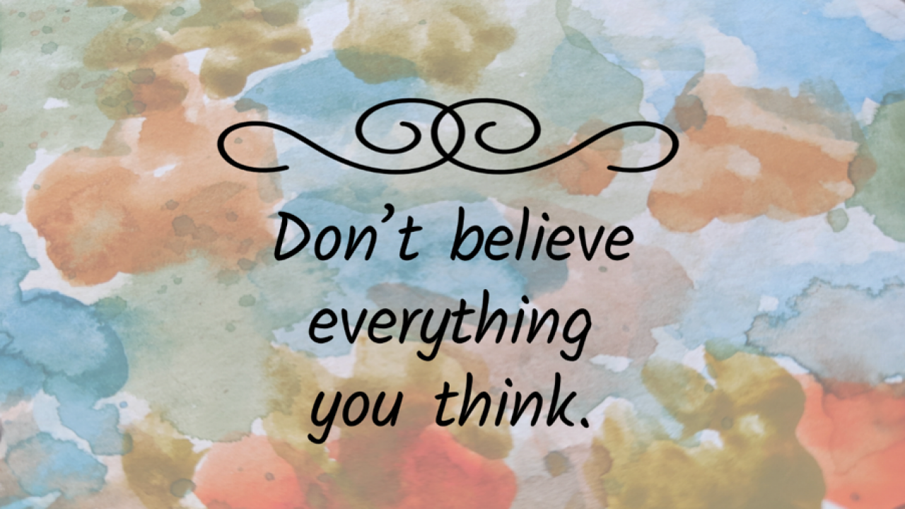 Don't believe everything you think picture